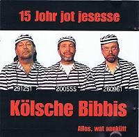Kölsche Bibbis - 15 Johr jot jesesse