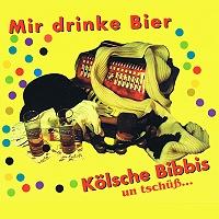 Kölsche Bibbis - Mir drinke Bier