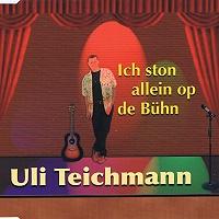 Uli Teichmann - Ich ston allein op de Bühn