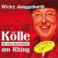Wicky Junggeburth - Kölle (du ming Heimatstadt) am Rhing