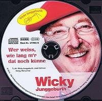 Wicky Junggeburth - Wer weiss, wie lang m`r dat noch künne